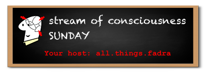Streamofconsciousness sunday
