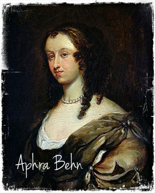 Aphra Behn: Eccentric author with matching life story.