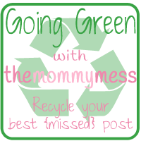 Recycle best post at Mommymess dot com