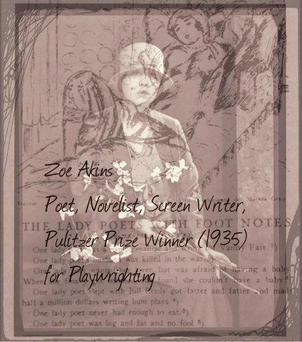 Zoe Akins: Poet, Novelist, Screenwriter, Pulitzer Prize Winner 1935