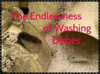 The Endlessness of Washing Dishes