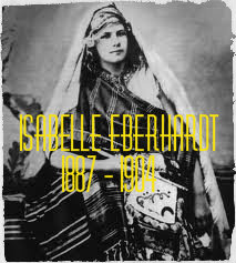 Isabelle Eberhardt: A Woman Beyond Her Time