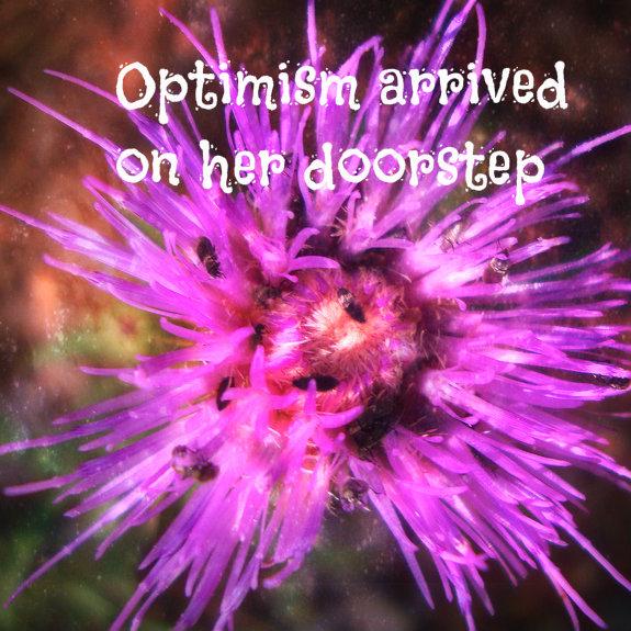 Optimism arrived on her doorstep