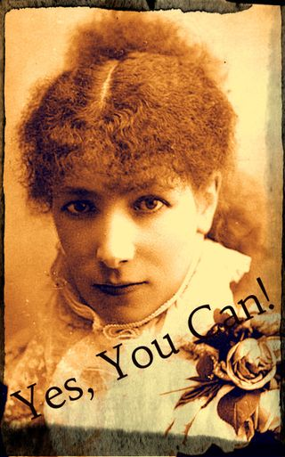 Legendary actress Sarah Bernhardt reminds you of your ability: Yes, You Can!