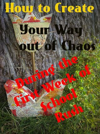 How to Create Your Way Out of Chaos During the First Week of School Rush