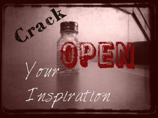 Crack Open Your Inspiration Wherever Your Are Whenever You Want!