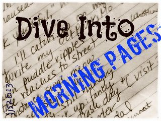 Dive Into Morning Pages: What Looks Like Trash May Be Treasures You Didn't See Before....