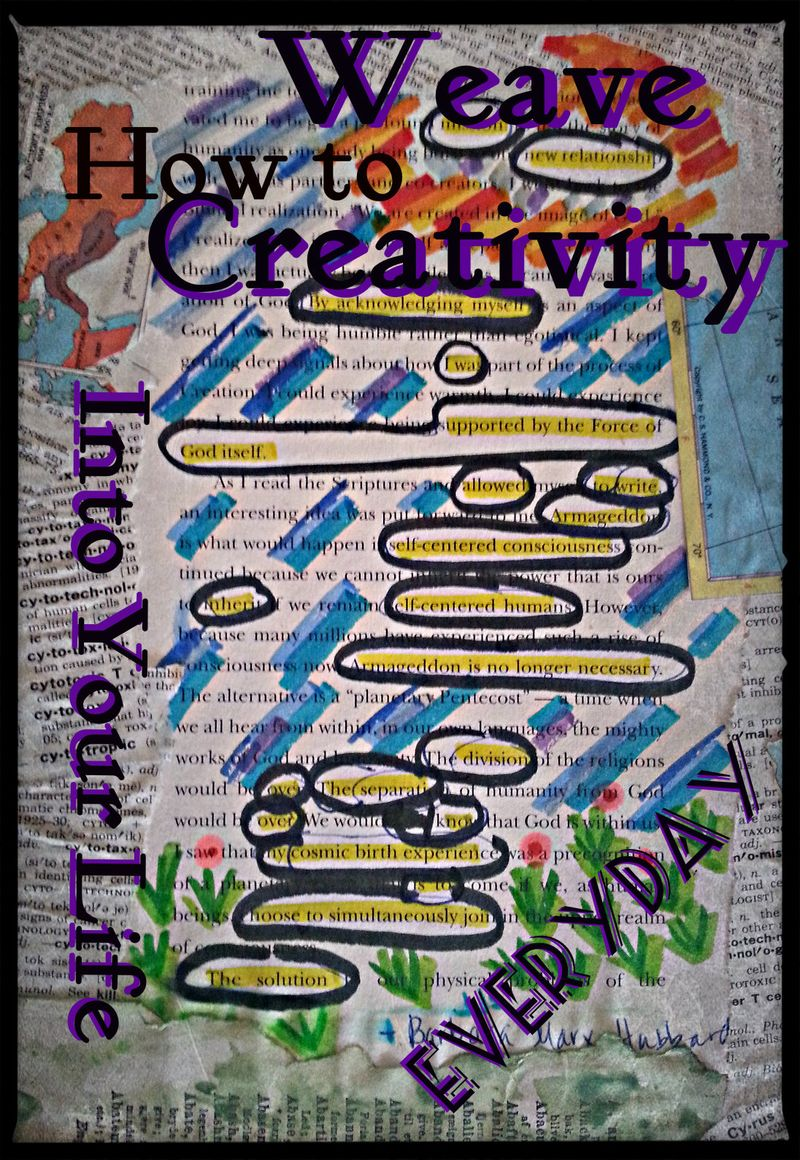 How to Weave Creativity Into Your LIfe