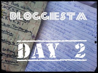Bloggiesta Day 2 again