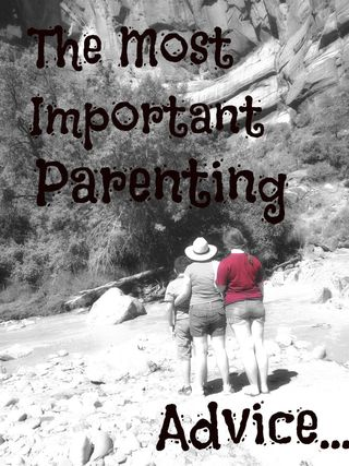 Most important parenting advice