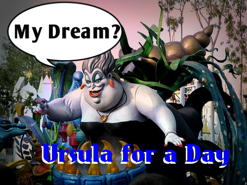 My Dream - Ursula for a Day