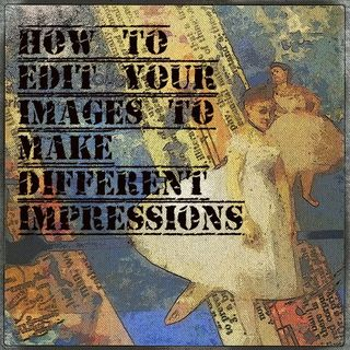 How to Edit Images to Make Different Impressions
