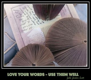 Love your words use them well