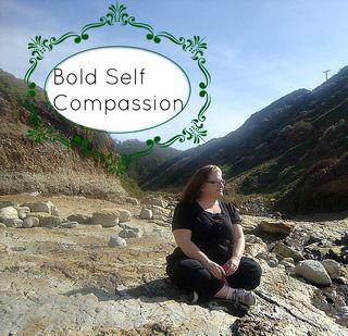 Bold Self Compassion