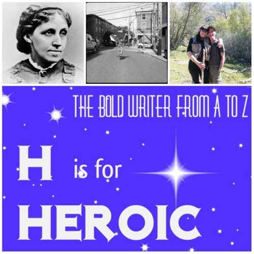 Quote from Louisa May Alcott: The Bold Writer from A to Z - H is for Heroic