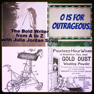 O is for Outrageous: the Bold Writer from A to Z