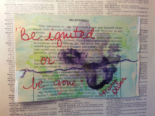 This is my ICAD version of the Mary Oliver Quote. I love the Vintage Book Page, the ink... even the sharpie writing. What do you think?