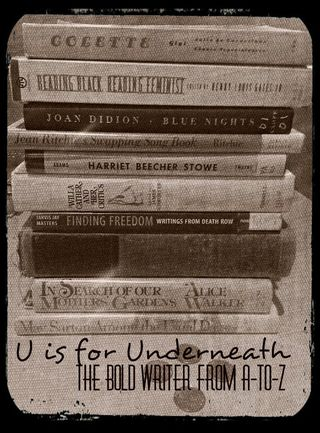 U is for Underneath