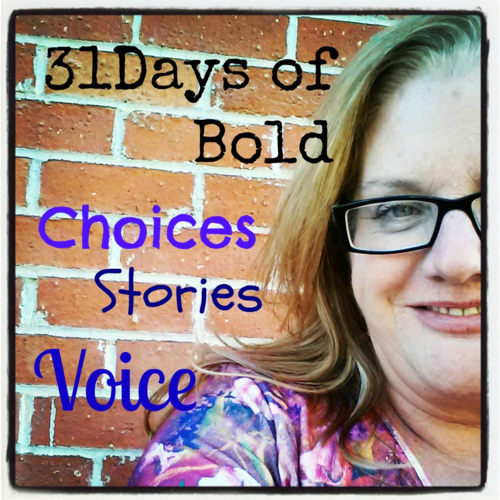 Write31Days Challenge: My gauntlet accepted - 31Days of Bold Stories of Choice & Voice
