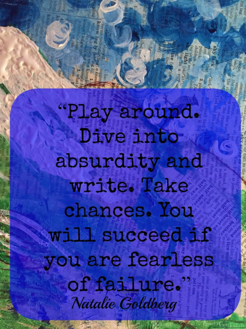"""""""Play around. Dive into absurdity and write. Take chances. You will succeed if you are fearless of failure."""" Natalie Goldberg is an Inspiration as a Literary Granny"""