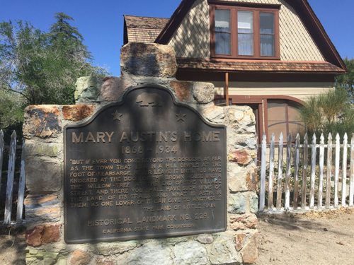 "One unexpected delight - the home of Mary Austin, a writer, a feminist, a naturalist, a one-time-resident of Bakersfield, no less, Mary Hunter Austin. Thanks to my love for historical markers (thank you, Dad!) I made a new ""friend"""