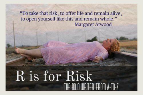 Becoming a Bold Writer: The Greatest Risk is Taking no Risk at All