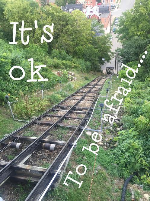 Its ok to be afraid