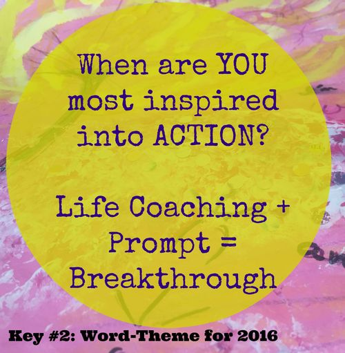 Most inspired to act when I.... Key #2 Word-Theme for 2016