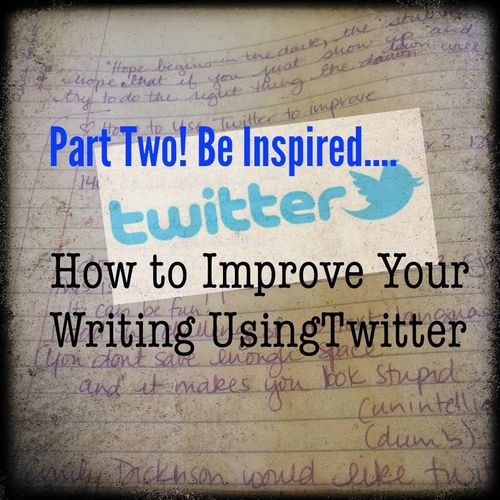 Part two twitter improves your writing