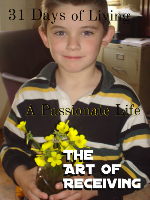 The Art of Receiving: 31 Days of Living a Passionate Life by Julie Jordan Scott