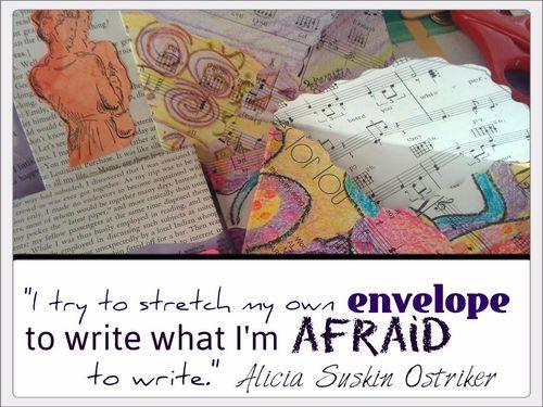 Stretch my own envelope write what i'm afraid to write