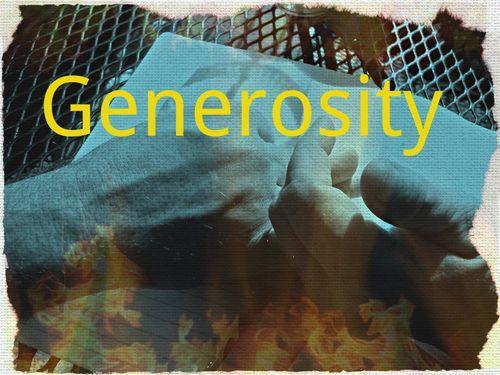 Generosity with word