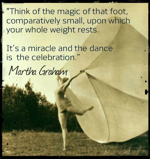 Martha graham magical foot with quote